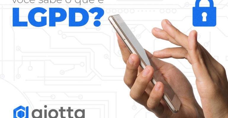 Entenda o que é LGPD e como sua empresa deverá se adequar