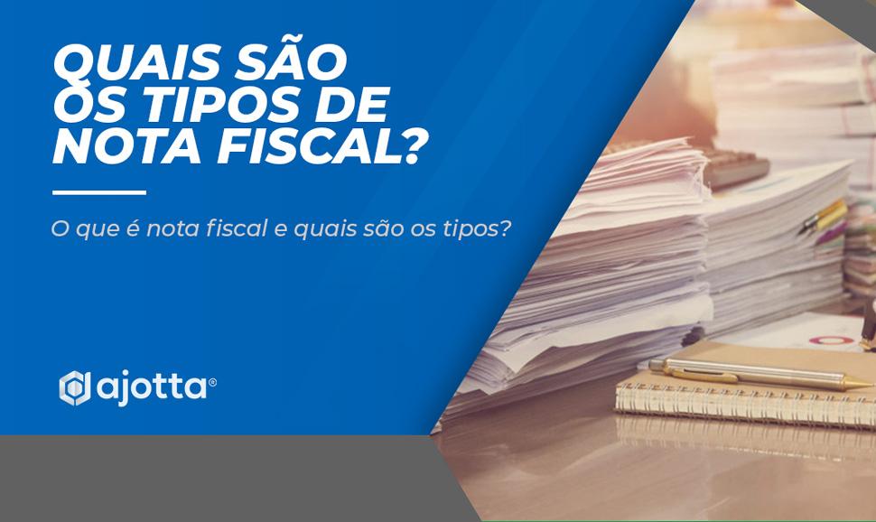 Quais são os tipos de nota fiscal?