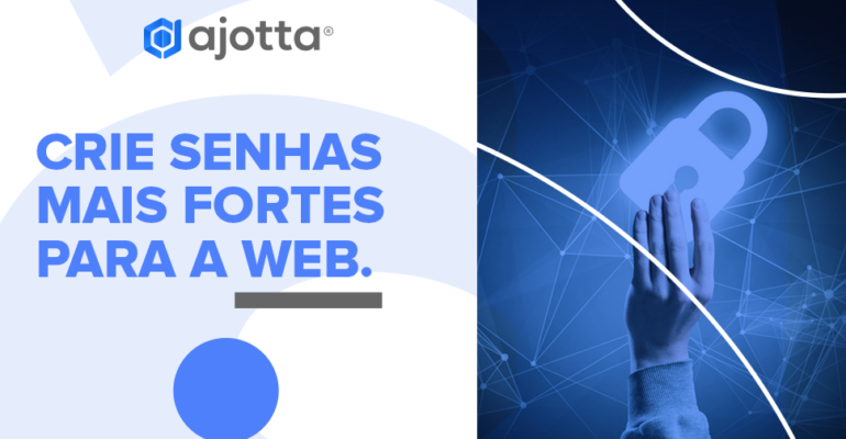 Crie senhas mais fortes para a web
