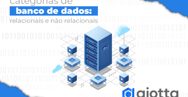 Categorias de banco de dados: relacionais e não relacionais