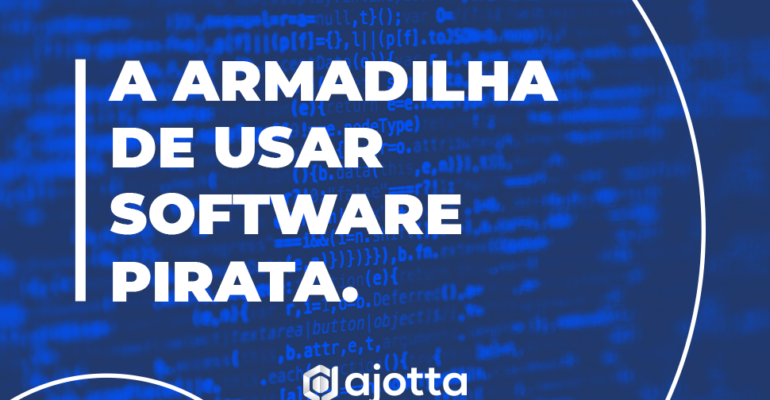 A armadilha de usar software pirata