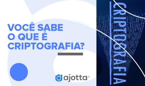 Você sabe o que é criptografia?