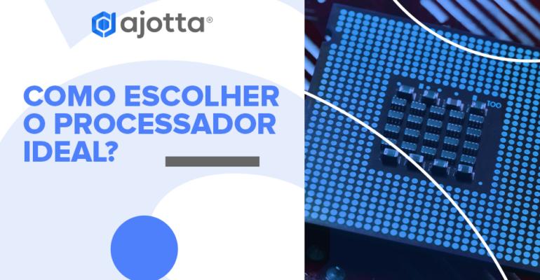 Como escolher o processador ideal?